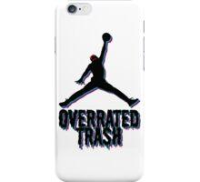 Michael Jordan Is Overrated Trash iPhone Case/Skin