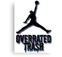 Michael Jordan Is Overrated Trash Canvas Print