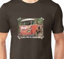 VW Restorer's Mantra - IT'S JUST SURFACE RUST! Unisex T-Shirt