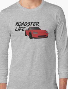 NB Mazda Miata - Roadster Life Long Sleeve T-Shirt