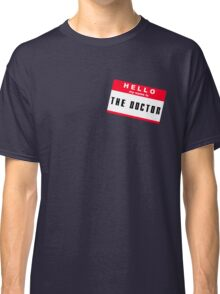 Hello, I'm The Doctor Classic T-Shirt