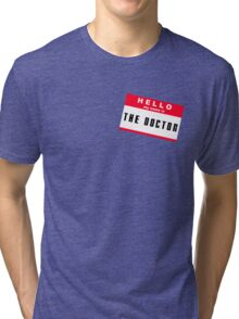 Hello, I'm The Doctor Tri-blend T-Shirt