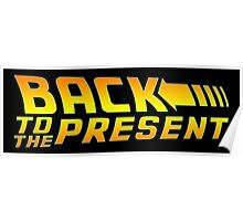 Back to the present Poster