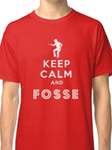 Keep calm and Fosse Classic T-Shirt