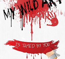 My Wild Art Is Tamed By You - Love Card by Liam Liberty