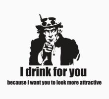 I drink because of you  by uWebsiteDesign