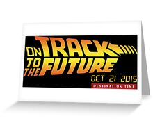 On Track to the Future! Greeting Card