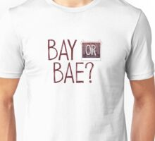 Bay or Bae? Life Is Strange. Unisex T-Shirt