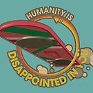Humanity is Disappointed in You by Sean Rogers