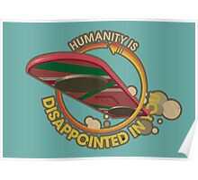 Humanity is Disappointed in You Poster