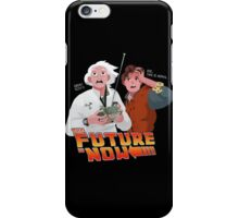 The Future is Now...That's Heavy iPhone Case/Skin