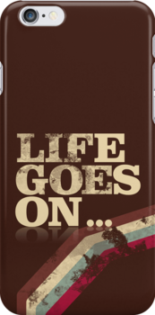 Life goes on… iCase by Naf4d