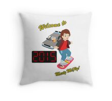 Welcome to 2015, Marty McFly! Throw Pillow