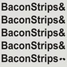 Bacon Strips by mactosh