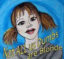 Not All Us Dumbs Are Blonde by Jodi Cox