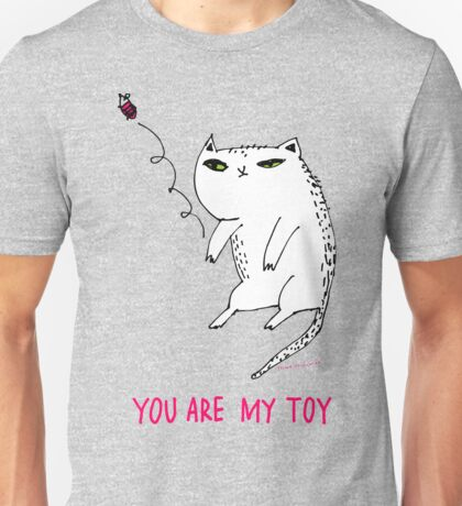 You are my toy Unisex T-Shirt