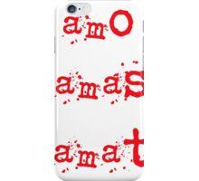 amo,amas,amat iPhone Case/Skin