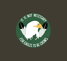 It is not necessary for Eagles to be Crows [Sioux] Unisex T-Shirt