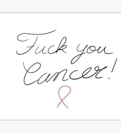 Fuck you cancer Sticker