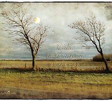 Faith walks with you... by Olga