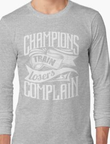 Champions Train Losers Complain Gym Sports T-Shirt
