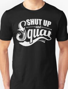 Shut Up And Squat Gym Fitness T-Shirt