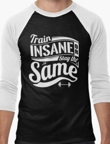 Train Insane Or Stay The Same Gym Fitness Men's Baseball ¾ T-Shirt