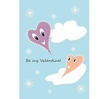 Be my Valentine! Photographic Print