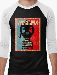I MIGHT BE A TERRORIST FOR..... Men's Baseball ¾ T-Shirt
