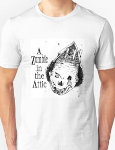 Zombie in the Attic Unisex T-Shirt