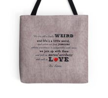 Seuss Quote ~ We are all a little weird | Pink Tote Bag