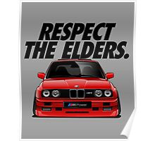 Respect The Elder - BMW E30/M3 Poster