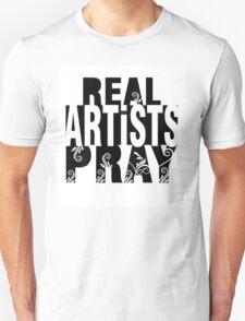 Real Artists Pray  T-Shirt