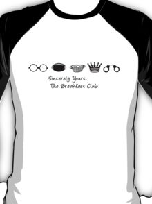 Sincerely Yours the Breakfast Club | Typography  T-Shirt