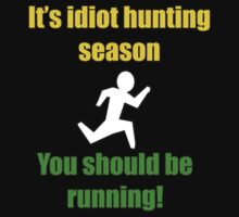 Idiot Hunting Season by marinasinger