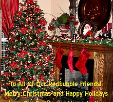 Merry Christmas and Happy Holidays to All Of Our Redbubble Friends!! by barnsis
