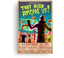 They Hide Among Us! Poster Canvas Print