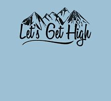 Let's Get High. Unisex T-Shirt