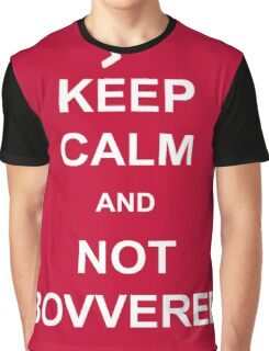 Not Bovvered! Graphic T-Shirt