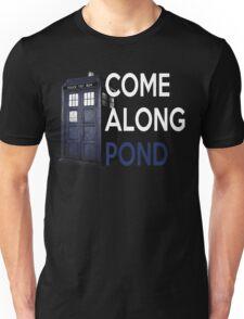 Come Along, Pond Unisex T-Shirt
