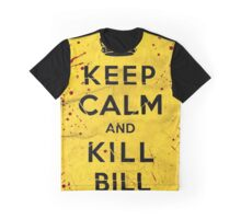 Keep Calm and Kill Bill Graphic T-Shirt