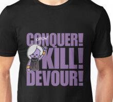 Conquer! Kill! Devour! Unisex T-Shirt