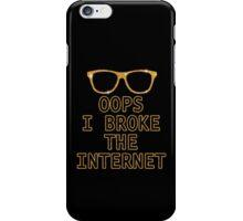 OOPS I Broke the Internet Funny Design iPhone Case/Skin
