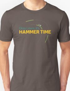 Okay Lewis, it's hammer time T-Shirt