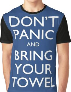 Don't panic and bring your towel Graphic T-Shirt