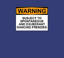 WARNING: SUBJECT TO SPONTANEOUS AND EXUBERANT DANCING FRENZIES Womens Fitted T-Shirt