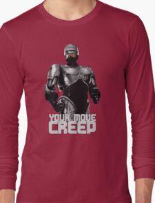 "RoboCop ""Your Move, Creep."" Long Sleeve T-Shirt"