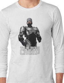 "RoboCop ""Your Move, Creep."" Long Sleeve T-Shirt"