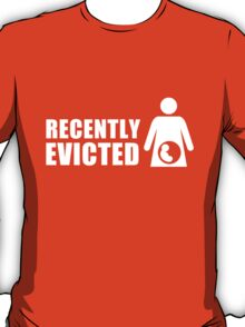 Recently Evicted [ Tshirt   iPad / iPhone Case & Print ] T-Shirt