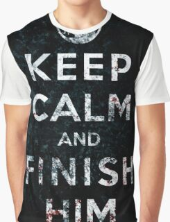Keep Calm and Finish Him Graphic T-Shirt
